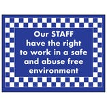 Our Staff Have The Right To Work in Safe and Abuse Free...