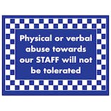Physical Or Verbal Abuse Towards Our Staff Will Not...