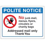 Polite Notice, No Junk Mail...Addressed Mail Only, Thank You