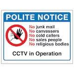 Polite Notice, No Junk Mail, No Canvassers, No...CCTV in Operation