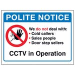 Polite Notice, We Do Not Deal With: Cold... CCTV in Operation