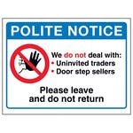 Polite Notice, We Do Not...Please Leave and Do Not Return