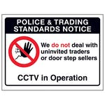Police & Trading Standards Notice, We Do...CCTV In Operation
