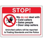 Stop! We Do Not Deal With Cold...Uninvited Callers Will...