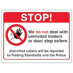 Stop!...Uninvited Callers Will Be Reported To Trading Standards...