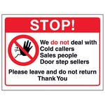 Stop! We Do Not Deal With Cold Callers, Sales People, Door Step...