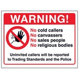 Warning! No Cold Callers, No Canvassers, No Sales People...
