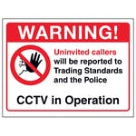 Warning! Uninvited Callers Will Be Reported...CCTV In Operation