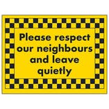 Please Respect Our Neighbours and Leave Quietly