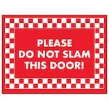 Please Do Not Slam This Door!