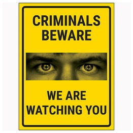 Criminals Beware We Are Watching You