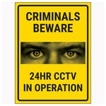 Criminals Beware 24HR CCTV In Operation