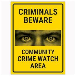 Criminals Beware Community Crime Watch Area