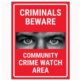 Criminals Beware Community Crime Watch Area Red