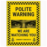 Polite Warning / We Are Watching You / Community Crime Watch