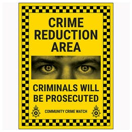 Crime Reduction Area / Criminals Will Be Prosecuted / Community Crime Watch