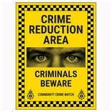 Crime Reduction Area / Criminals Beware / Community Crime Watch