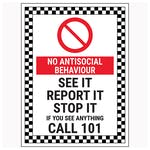 No Antisocial Behaviour / See It Report It Stop It / If You See Anything Call 101