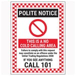 Polite Notice / This Is A No Cold Calling Area / Failure To Comply / If You See Anything Call 101 Red