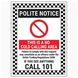 Polite Notice / This Is A No Cold Calling Area / Failure To Comply / If You See Anything Call 101