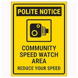Polite Notice / Community Speed Watch Area / Reduce Your Speed Now
