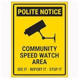 Polite Notice / Community Speed Watch Area / See It-Report It-Stop It