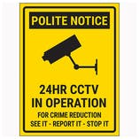 Polite Notice / 24HR CCTV In Operation / For Crime Reduction See It-Report It-Stop It