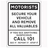 Motorists / Secure Your Vehicle And Remove All Valuables / Call 101 / See It-Report It-Stop It