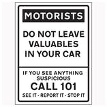 Motorists / Do Not Leave Valuables In Your Car / Call 101 / See It-Report It-Stop It