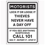 Motorists / Lock It Or Lose It / Thieves Never Have A Day Off / Call 101 / See It-Report It-Stop It