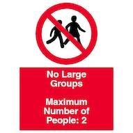 No Large Groups - Maximum of 2 People