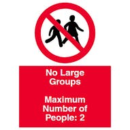 No Large Groups - Maximum of 2 People