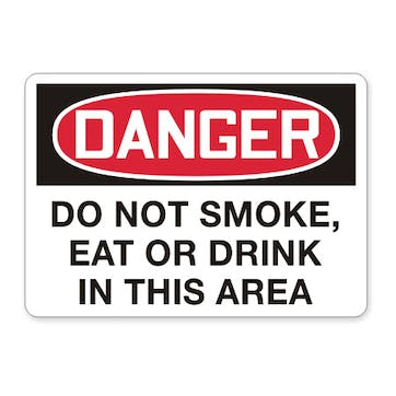Danger: Do Not Smoke, Eat Or Drink In This Area