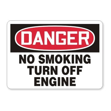 Danger: No Smoking Turn Off Engine
