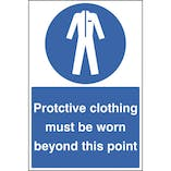 Protect Clothing Must Be Worn Beyond This Point