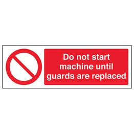Do Not Start Machine Until Guards Are Replaced - Landscape
