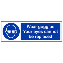Wear Goggles Eyes Cannot Be Replaced - Landscape