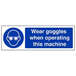 Wear Goggles When Operating - Landscape