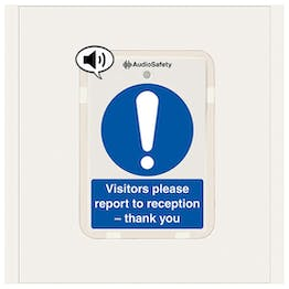 Visitors Report Reception - Talking Safety Sign
